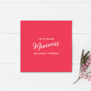 Let's Make Memories Valentines Card