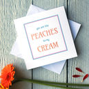 Personalised Peaches And Cream Card