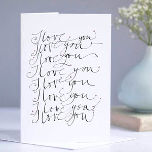 'I Love You, I Love You…' Card