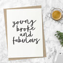 'Young Broke And Fabulous' Typography Print