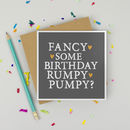 'Birthday Rumpy Pumpy' Card