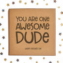 One Awesome Dude Father's Day Square Card