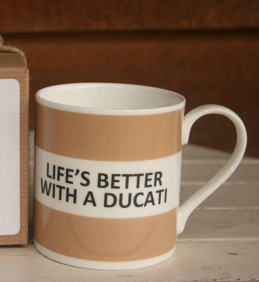 'Life's Better With A Ducati' Fine Bone China Mug