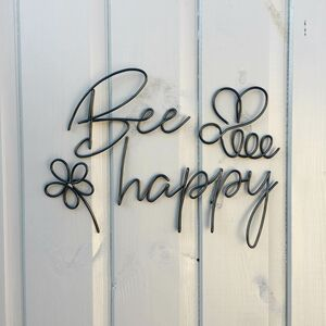 Bee Happy Wire Words Shed Sign