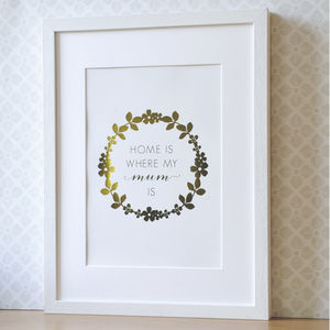 Home Is Where My Mum Is Gold Print For Mothers Day