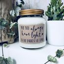 May You Always Have Light Scented Soy Candle