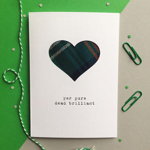 'Yer Pure Dead Brilliant' Tartan Valentine's Day Card - seasonal cards