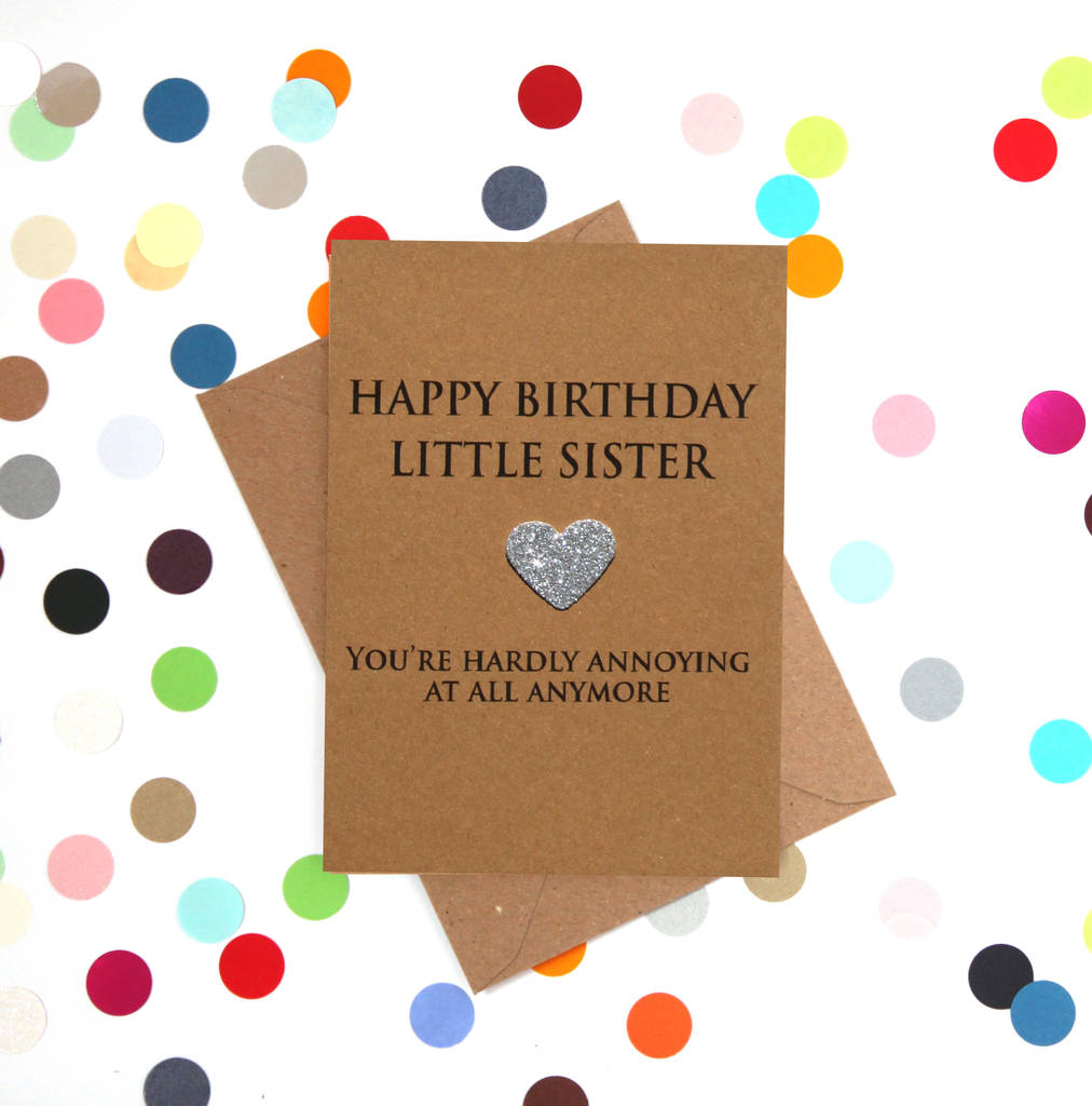 Annoying Little Sister Funny Birthday Card By Bettie Confetti