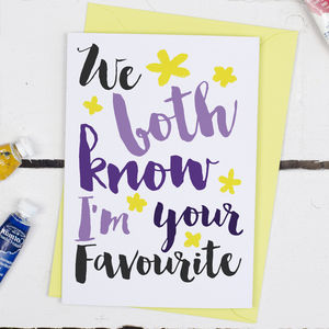 I'm Your Favourite, Mother's Day Card - cards sent direct