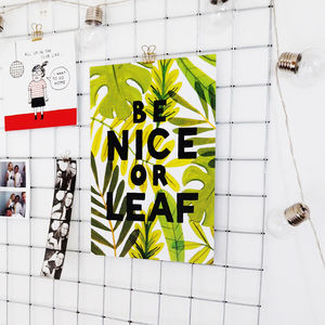 Be Nice Or Leaf Print - new in prints & art