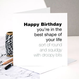 Birthday Card For Men 'Best Shape Of Your Life'