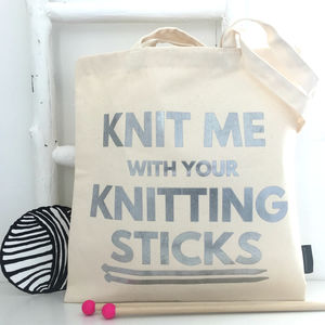 'Knit Me With Your Knitting Sticks' Knitting Bag