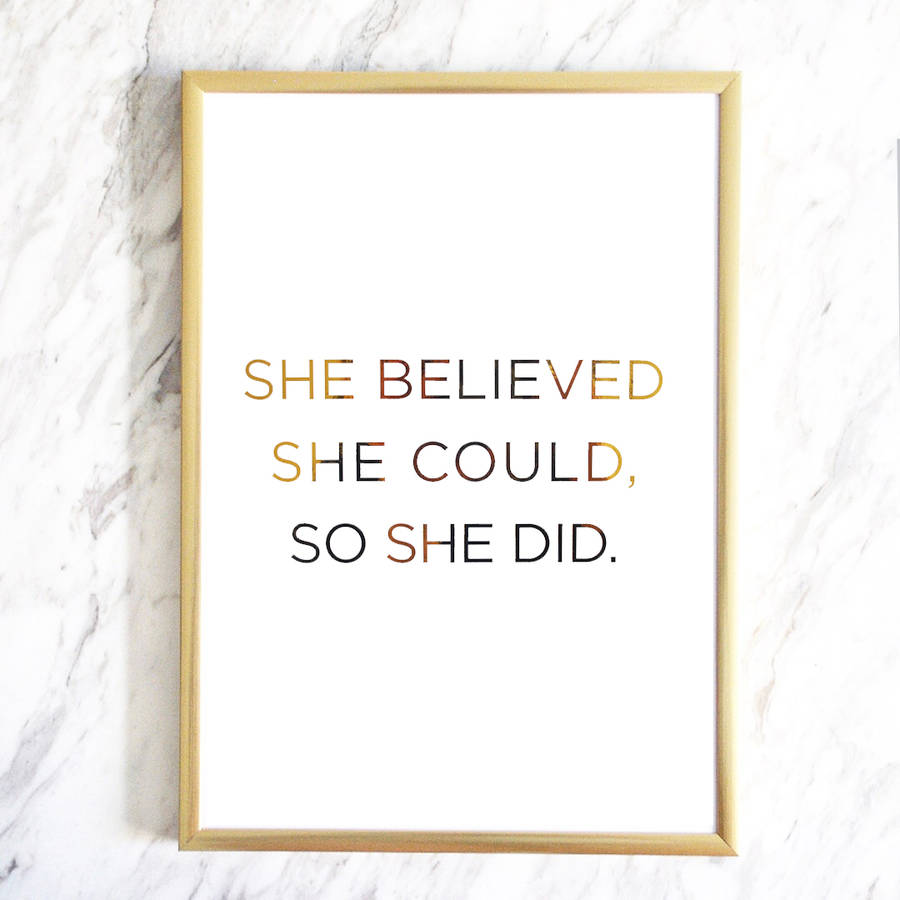 She Believed She Could So She Did Gold Foil Print By Skandidesign