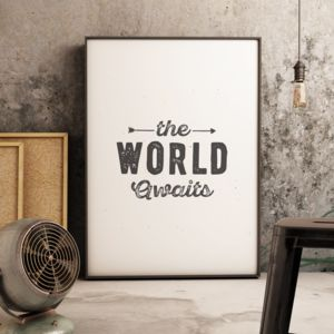 'The World Awaits' Typographic Print