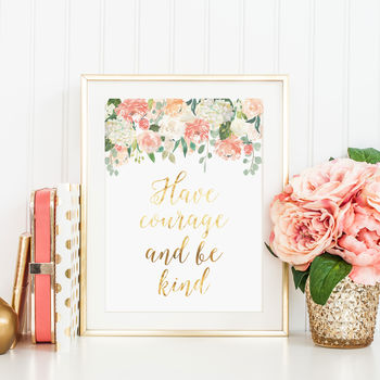 'Have Courage' Gold Foil Floral Print