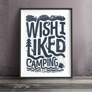 'Wish I Liked Camping' Fine Art Giclée Print - nature & landscape