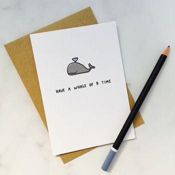 'Have A Whale Of A Time' Card