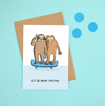 'Let's Be Weird Together' Sloth Friendship Love Card