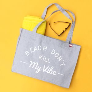 'Beach Don't Kill My Vibe' Personalised Large Tote Bag - summer sale