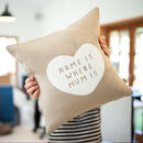 Home Is Where Mum Is Linen Cushion Gift For Mothers