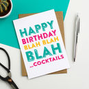Happy Birthday Blah Blah Cocktails Greetings Card