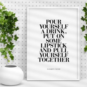 'Put On Some Lipstick' Black White Typography Quote
