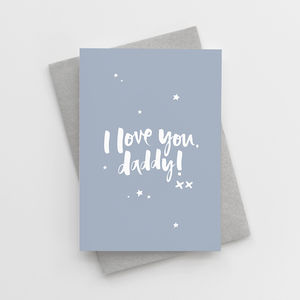 'I Love You, Daddy' Father's Day Card - sentimental cards