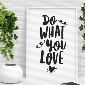 'Do What You Love' Black And White Inspirational Print