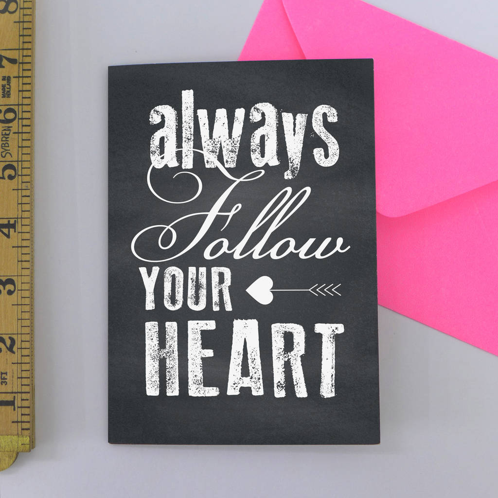 'Always Follow Your Heart' Greetings Card