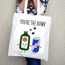 'You're The Bomb' Tote Bag Gift For Friend