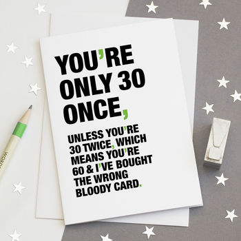 Youre Only 30 Once Funny 30th Birthday Card By Wordplay Design