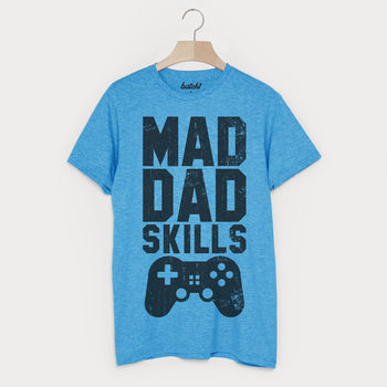 Mad Dad Skills Men's Parenthood Slogan T Shirt