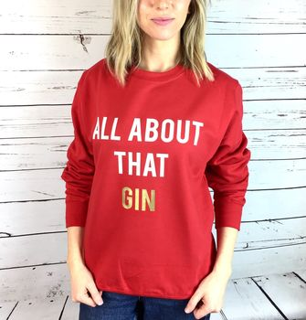 'All About That Gin' Unisex Sweatshirt