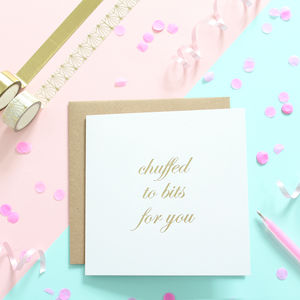 Chuffed To Bits For You, Gold Foil Card - graduation cards