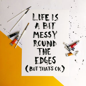 Life Is Messy Print - posters & prints
