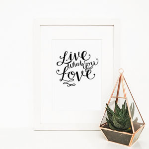 'Live What You Love' Typography Giclée Print - posters & prints
