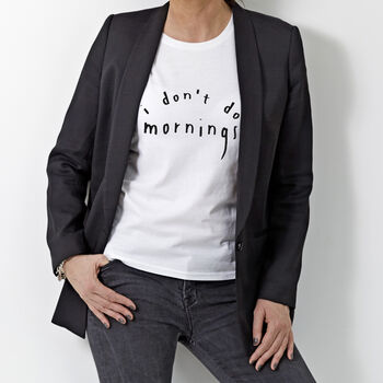 'I Don't Do Morning's' Womans T Shirt
