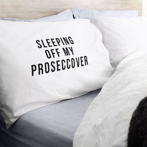Sleeping Off My Proseccover Pillow Case - bridesmaid gifts