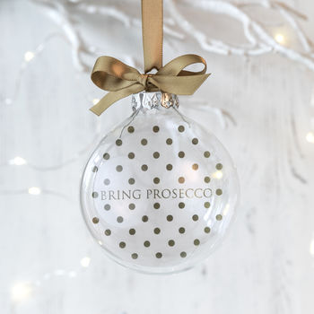 Bring Prosecco Christmas Bauble