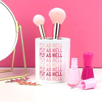 'Fly As Hell' Makeup Brush Holder
