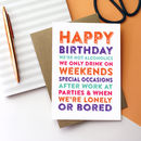 Happy Birthday We Drink Whenever Greetings Card