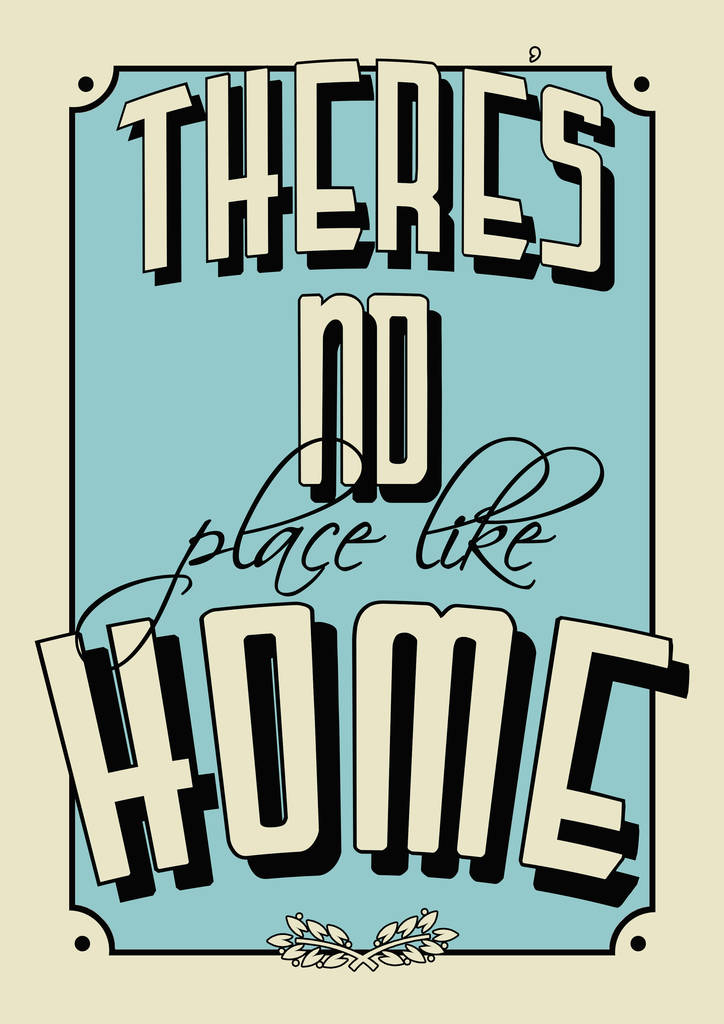 Theres No Place Like Home Quote Print By Tea One Sugar