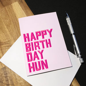 Happy Birthday Hun Greetings Card