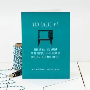 Birthday Card For Dads; Dad Logic - funny cards