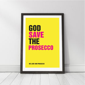 'God Save The Prosecco' Personalised Print