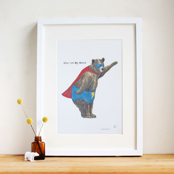 'You're My Hero' Print