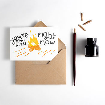 'You're On Fire Right Now' Card
