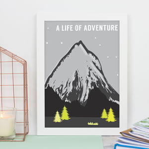 A Life Of Adventure Print - nature & landscape