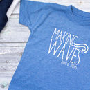 Personalised Making Waves Slogan T Shirt