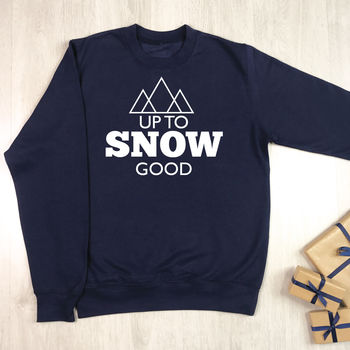 'Up To Snow Good' Unisex Ski And Snowboard Jumper